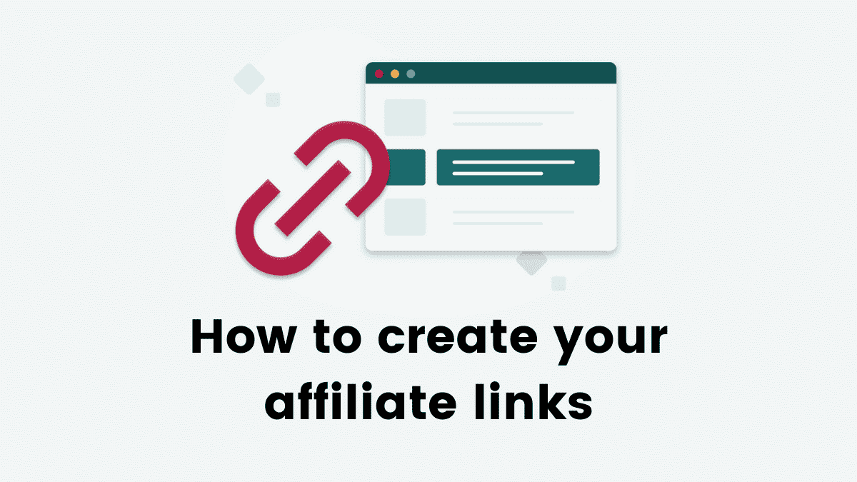How to create your affiliate links