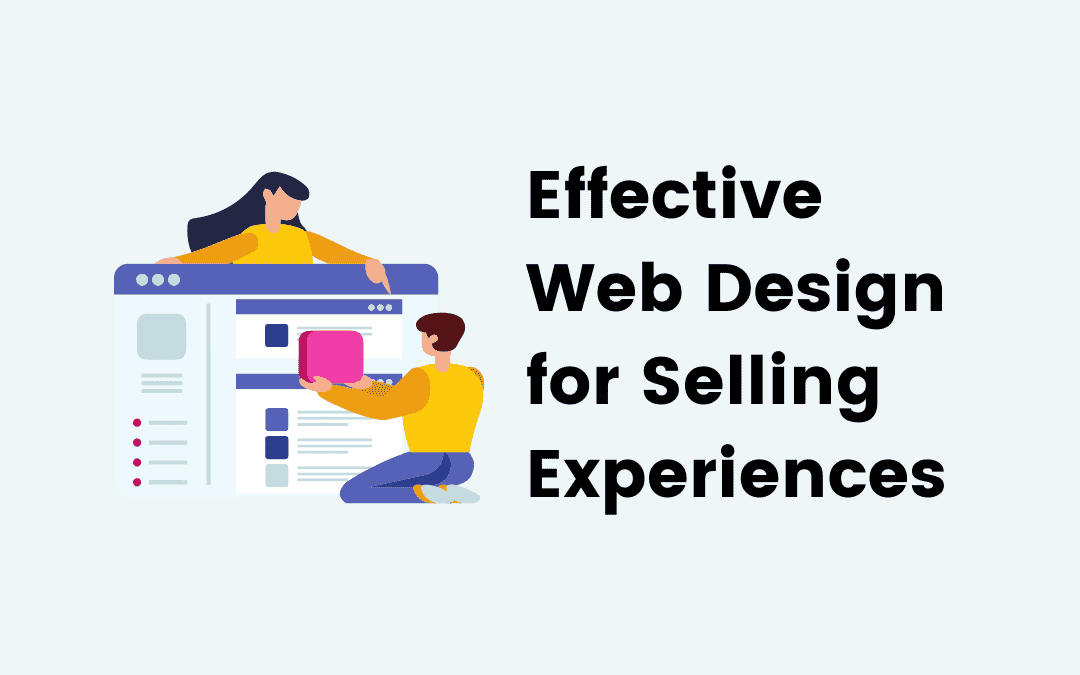 Effective Web Design for Selling Experiences